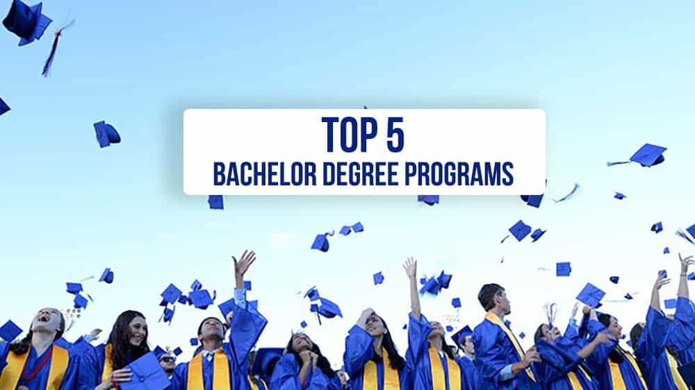 Top 5 Bachelor Degree Programs